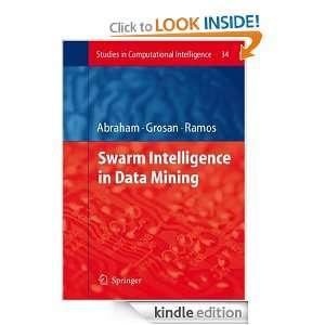 Swarm Intelligence in Data Mining: Ajith Abraham, Crina Grosan