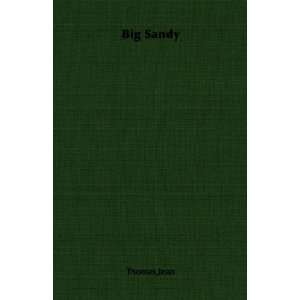 Big Sandy (9781406755008): Jean Thomas: Books
