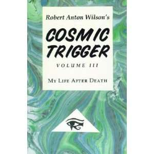 Cosmic Trigger III My Life After Death [COSMIC TRIGGER