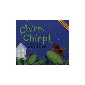 Chirp, Chirp!: Crickets In Your Backyard (Backyard Bugs