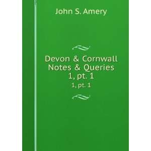 Devon & Cornwall notes & queries: John S Amery: Books