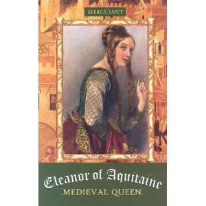 Eleanor of Aquitaine: Medieval Queen (European Queens
