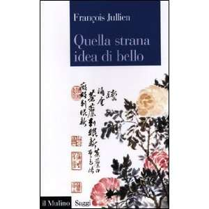 Quella strana idea di bello (9788815237439) François Jullien Books