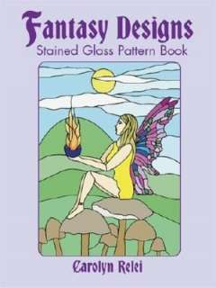 fantasy designs stained glass carolyn relei paperback $ 8 95