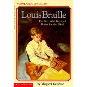 Louis Braille, the Boy Who Invented Books for the Blind [LOUIS BRAILLE