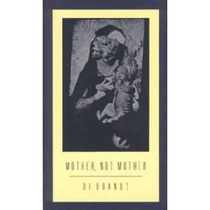 Mother, Not Mother (9780920544914) Di Brandt Books