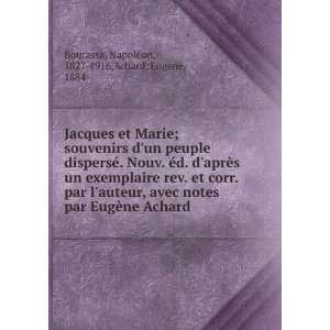 Achard Napoléon, 1827 1916,Achard, Eugène, 1884  Bourassa