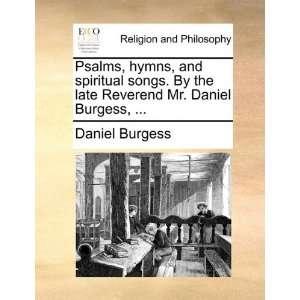 Mr. Daniel Burgess,  (9781140918837) Daniel Burgess Books
