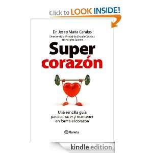 Supercorazón: Una sencilla guía para conocer y mantener en forma el