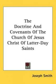 The Doctrine and Covenants of the Church of Jesus Christ of Latter Day