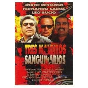 Tres Malditos Sanguinarios JORGE REYNOSO, FERNANDO SAENZ