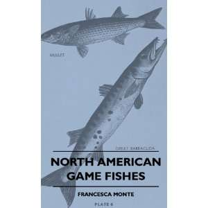 North American Game Fishes (9781445514468) Francesca Monte Books
