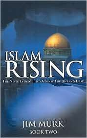 Islam Rising: The Never Ending Jihad Against the Jews and Israel: Book