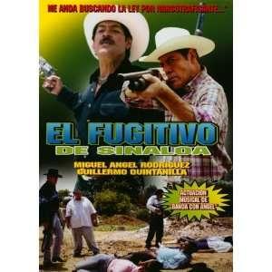 El Fugitivo De Sinaloa MIGUEL ANGEL RODRIGUEZ Movies