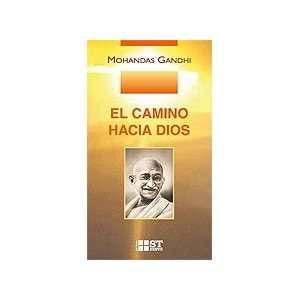 El Camino Hacia Dios (9788429317374) MOHANDAS GANDHI Books