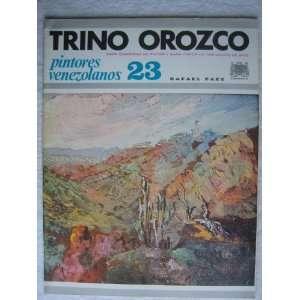 Pintores Venezolanos 23, El Arte en Venezuela: Trino Orozco: Rafael