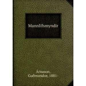 Mannlífsmyndir Guðmundur, 1881  Ãrnason Books