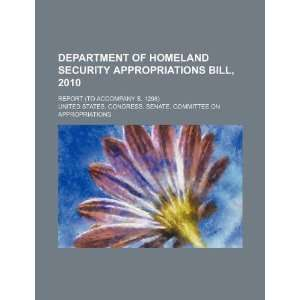 Homeland Security Bill on Department Of Homeland Security Appropriations Bill  2010  Report  To