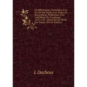 : Ã?tude Sur Sa Vie Et Son Temps (French Edition): L Dacheux: Books