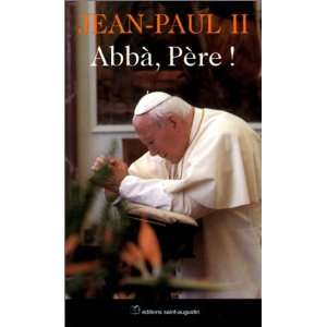 abba pere (9782880112745) Jean Paul Ii Books