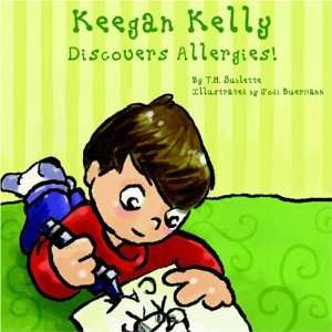 Keegan Kelly Discovers Allergies! (9781420891553): T.M