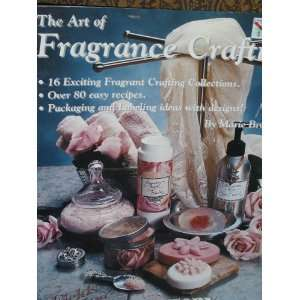 The Art of Fragrance Crafting Marie Browning Books