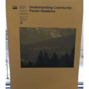 UNDERSTANDING COMMUNITY FOREST RELATIONS.: Linda E Kruger: Books