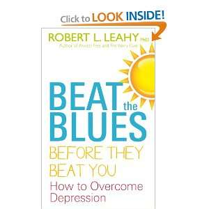 : How to Overcome Depression (9781848503335): Robert L. Leahy: Books