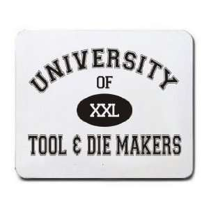 UNIVERSITY OF XXL TOOL & DIE MAKERS Mousepad: Office Products
