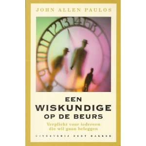 ; Verplicht voor iedereen die wil gaan Beleggen John Paulos Books