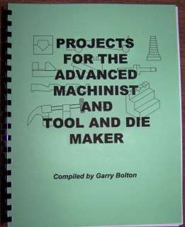 PROJECTS FOR THE ADVANCED MACHINIST or TOOL & DIE MAKER