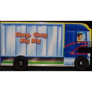 Chug, Chug Big Rig Cuddly Duck Productions Books