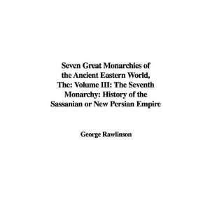 Sassanian or New Persian Empire (9781421957333): George Rawlinson