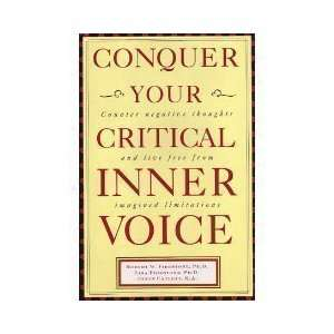 Conquer Your Critical Inner Voice: Counter Negative Thoughts and Live