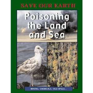 the Land and Sea (Save Our Earth) (9780749675134): Tony Hare: Books