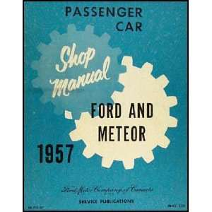 1957 Ford Car, Meteor, & T bird Canadian Repair Shop Manual Original