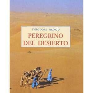 del Desierto (Spanish Edition) (9788476518083): Theodore Monod: Books