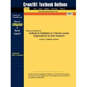 Studyguide for Criminal Justice Organizations by Stan Stojkovic
