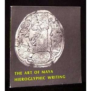 THE ART OF MAYA HIEROGLYPHIC WRITING Harvard University
