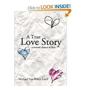 A True Love Story A Second Chance at Love (9781426928918