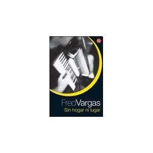 Sin hogar ni lugar (9789875781108): VARGAS FRED: Books