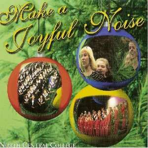 Make a Joyful Noise: North Central College: Music