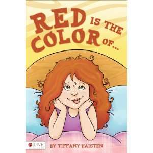 Red Is the Color Of (9781618626967) Tiffany Haisten Books