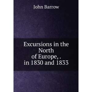 in the North of Europe, . in 1830 and 1833 John Barrow Books