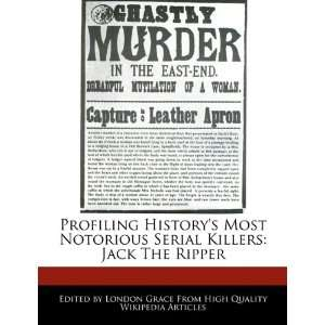 Profiling Historys Most Notorious Serial Killers: Jack