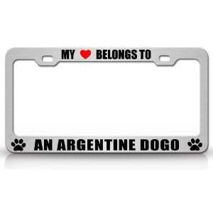 MY HEART BELONGS TO AN ARGENTINE DOGO Dog Pet Steel Metal Auto License