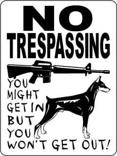DOBERMAN PINSCHER DOG SIGN NO TRESPASSING AR 15 3388X3