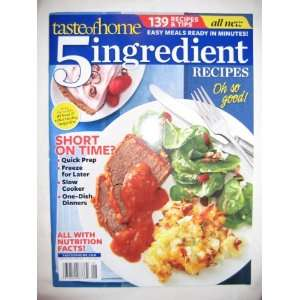 5 Ingredient Recipes Magazine by Taste of Home. 139 Recipes