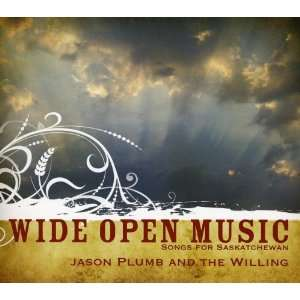 Open Music Songs from Saskatchewan Jason Plumb & the Willing Music