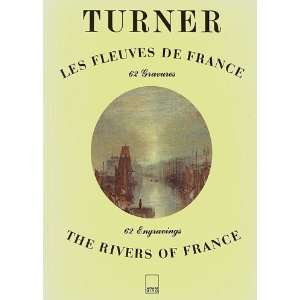 TURNER: LES FLEUVES DE FRANCE   THE RIVERS OF FRANCE   62